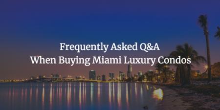 Pertanyaan & Jawaban ketika membeli Miami Luxury Condos
